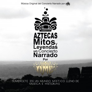 Aztec Myths & Legends: A Narrated Concert by OME - World Music in El Paso, Texas