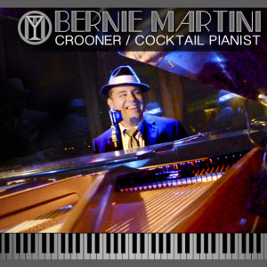 Bernie Martini - Singing Pianist / Big Band in San Antonio, Texas