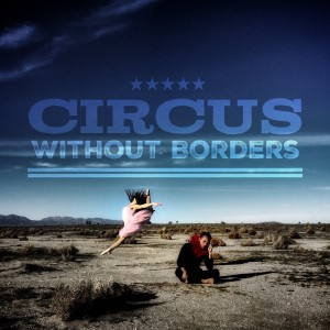 Circus Without Borders - Circus Entertainment in Los Angeles, California