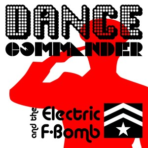 Dance Commander and the Electric F Bomb - Dance Band in Ottawa, Ontario