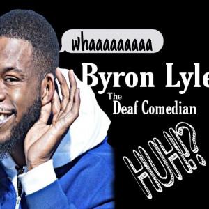 "Deaf Comedian ""Byron Lyles"" - Stand-Up Comedian in Spartanburg, South Carolina"