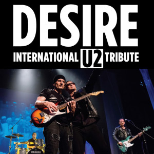 Desire - The International U2 Tribute Act