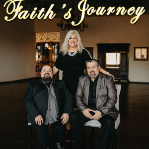 Faith's Journey - Gospel Music Group in Branson, Missouri