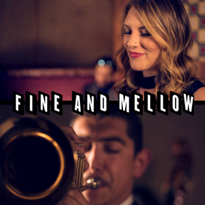 Fine And Mellow - Jazz Band in San Francisco, California