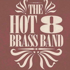 Grammy-nominated Hot 8 Brass Band - New Orleans Style Entertainment in New Orleans, Louisiana
