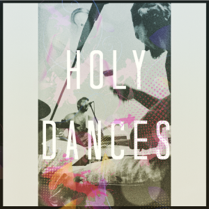 Holy Dances - Indie Band in Fort Lauderdale, Florida