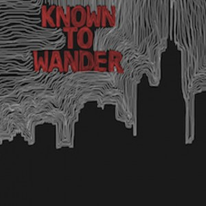 Known To Wander - Alternative Band in Madison, Wisconsin