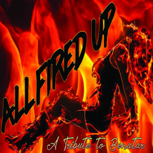 All Fired Up Tribute 2 Benatar