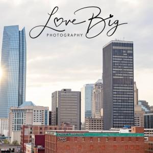 Love Big Photography - Photographer in Oklahoma City, Oklahoma