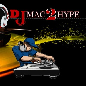"Mac ""2Hype"" Houston's all Genre DJ - DJ in Houston, Texas"