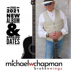 Michael W Chapman - Broken Wings - Singing Guitarist in Austin, Texas