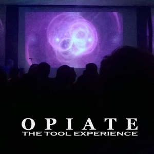 Opiate - The Tool Experience