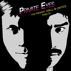 Private Eyes,  A Tribute to Hall & Oates - Tribute Band in Los Angeles, California