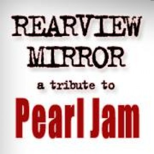 Rearview Mirror Tribute to Pearl Jam