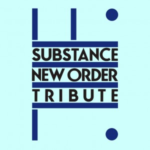 Substance - A New Order Tribute