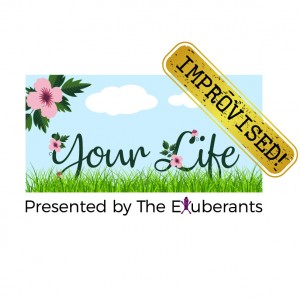 Your Life--Improvised! - Comedy Improv Show in New York City, New York