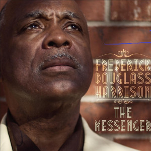 The Messenger, Fred Douglass Harrison - Gospel Music Group in Phoenix, Arizona