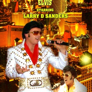 The Sound of Elvis By Larry D Sanders - Elvis Impersonator / Impersonator in Los Angeles, California