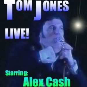 The Tom Jones Tribute by Alex Cash