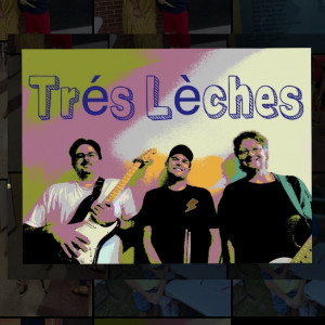 Trés Lèches - Cover Band in Rogers, Arkansas