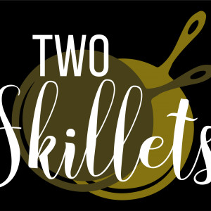 Two Skillets