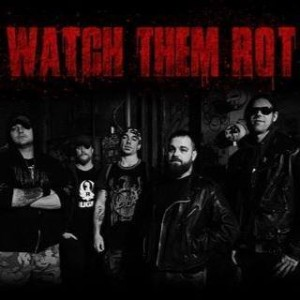 Watch Them Rot - Rock Band in Athens, Ohio
