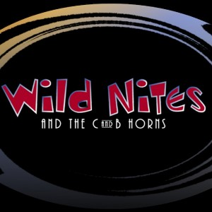 Wild Nites and the C&B Horns