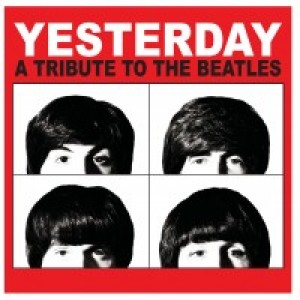 Yesterday- A Tribute to The Beatles